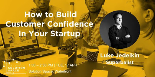 How to Build Customer Confidence in Your Startup : UCT Graduate School of Business, Solution Space