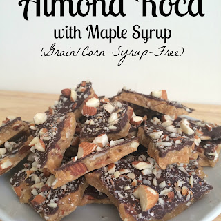 Almond Roca with Pure Maple Syrup (Grain/Corn Syrup-Free)