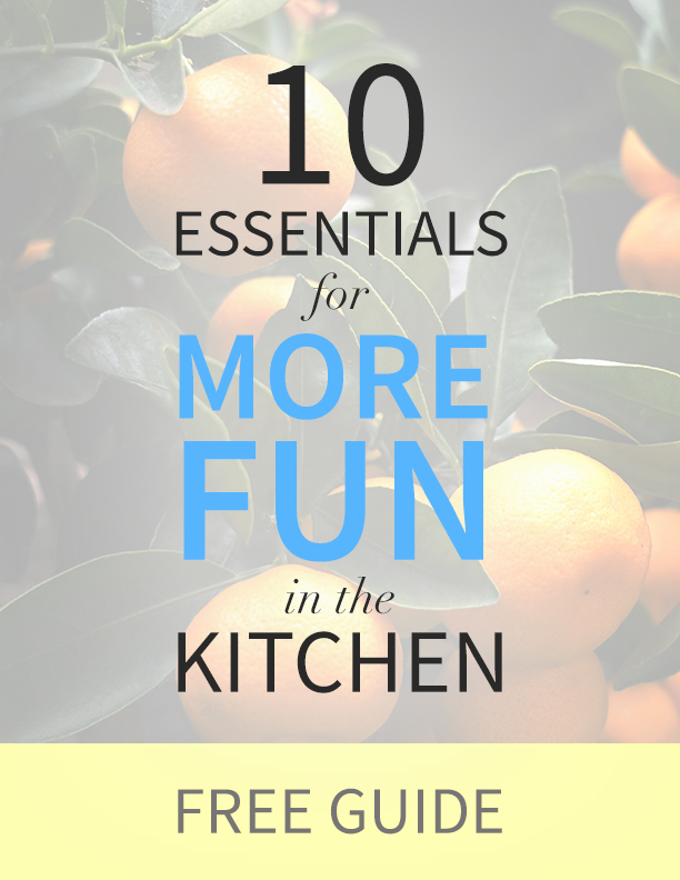 10 Essentials for More Fun in the Kitchen