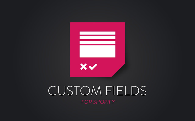 Custom Fields for Shopify