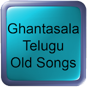 Ghantasala Telugu Old Songs
