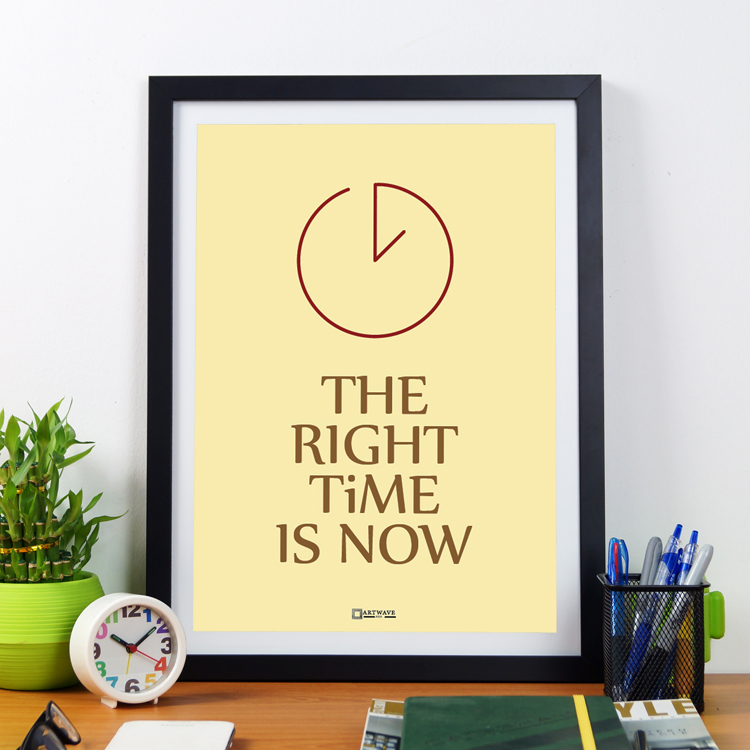 The Right Time Is Now | Framed Poster by Artwave Asia