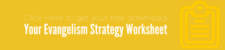 Download Your Evangelism Strategy Worksheet