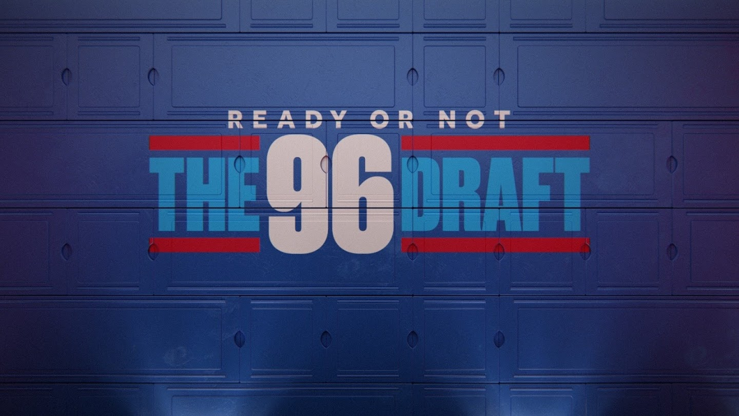 Ready or Not: The '96 Draft - Part 1