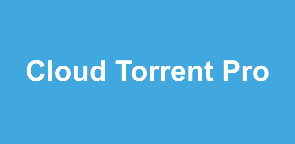 Cloud Torrent Pro