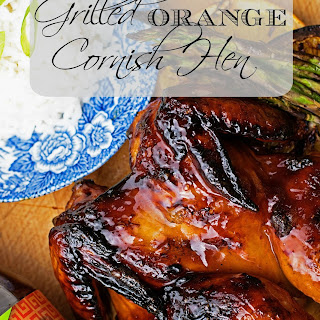#AD Grilled Cornish Hen Recipe with a Orange Sauce Glaze