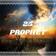 25 Prophet