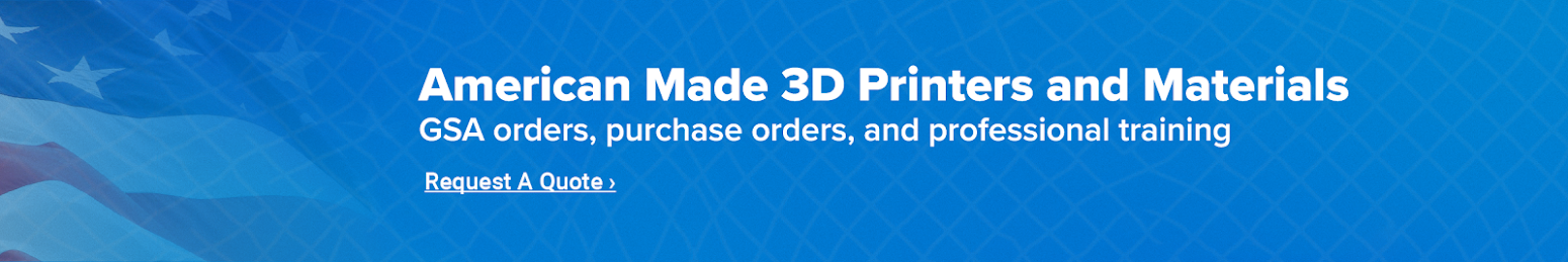 American-Made 3D Printers and Materials