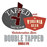 Virginia Beer Co. / Tapped Crafthouse & Gastropub Double Tapped