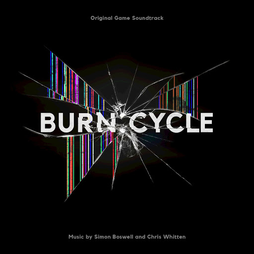 Burn:Cycle (Original Game Soundtrack) (Remastered) - Simon Boswell