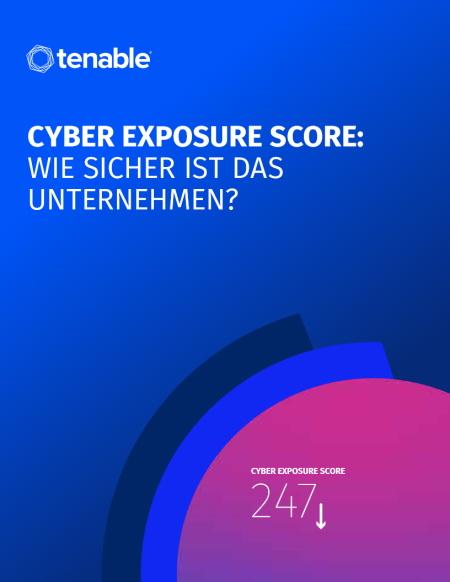 Cyber Exposure Score: Wie sicher ist das Unternehmen?