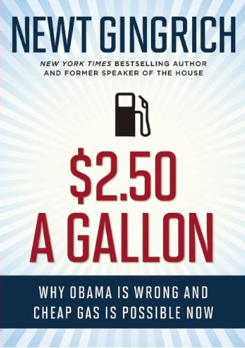 Photo: $2.50 A Gallon: Why Obama Is Wrong and Cheap Gas Is Possible by Newt Gingrich - http://bit.ly/Km8iXY