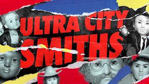 Ultra City Smiths thumbnail