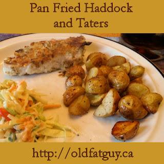 Pan Fried Haddock and Taters Recipe