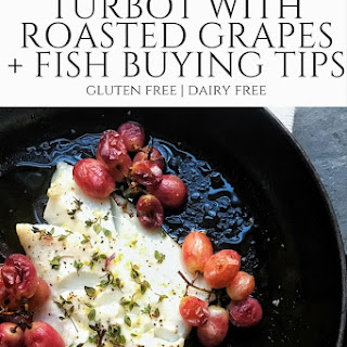 Turbot with Roasted Grapes.