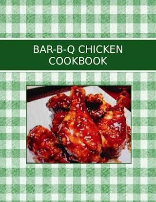 BAR-B-Q  CHICKEN COOKBOOK