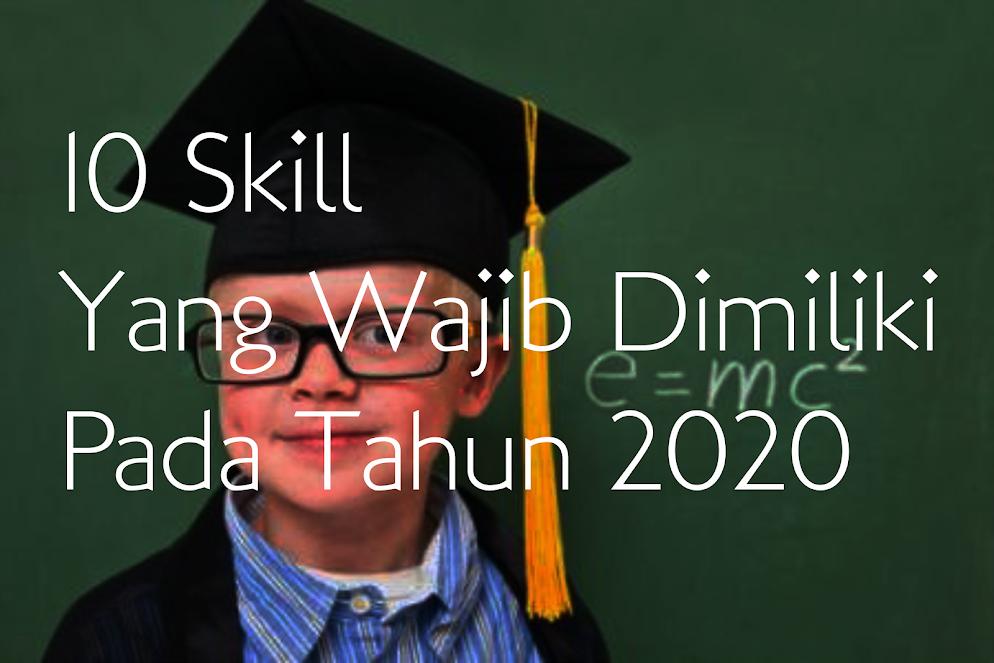 10 Skill Yang Wajib Dimiliki Pada Tahun 2020