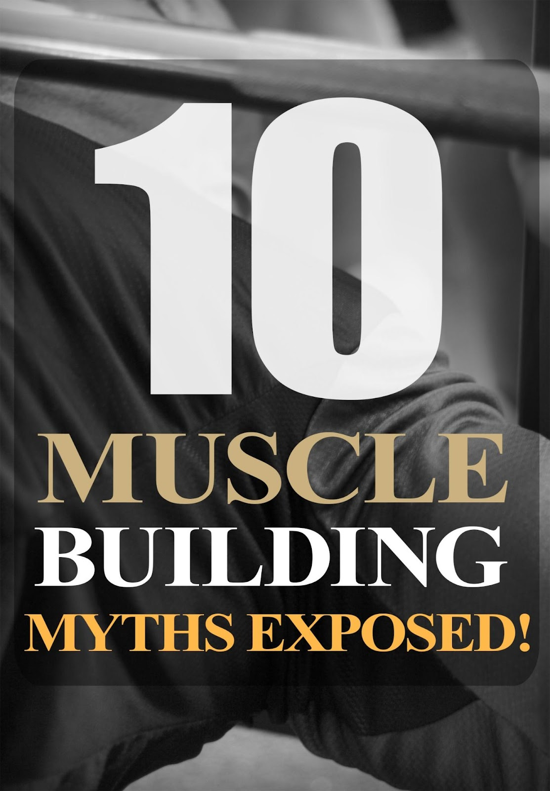 10 muscle-building myths exposed