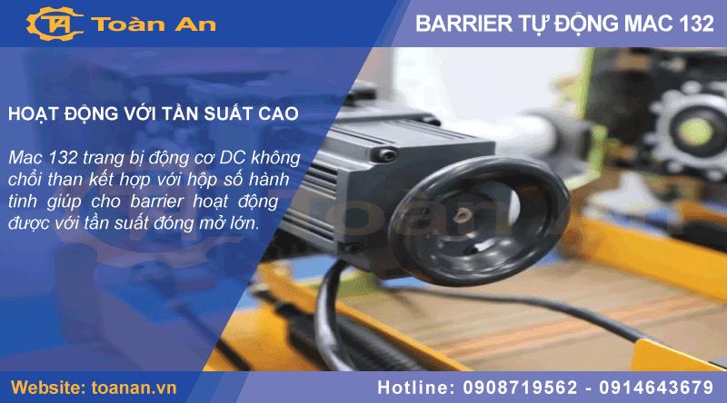 barrier mac 132 hoạt động với tần suất cao nhờ trang bị động cơ DC không chổi than