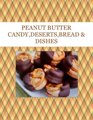PEANUT BUTTER  CANDY,DESERTS,BREAD & DISHES