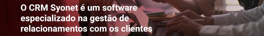O CRM Syonet é um software especializado na gestão de diferentes relacionamentos com os clientes