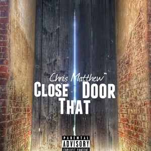 Cover Art for song Close That Door