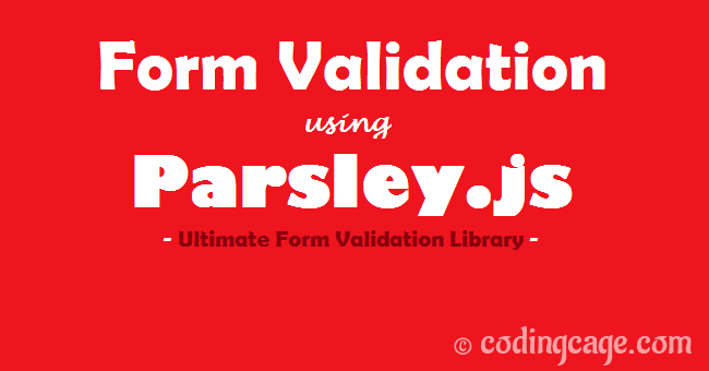 Quick & Easy Form Validation Example with Parsley js