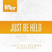 Just be Held: Casting Crowns Favorites