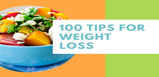 100 Tips For Weight Loss. Get Diet /Food Plans to reduce your weight naturally