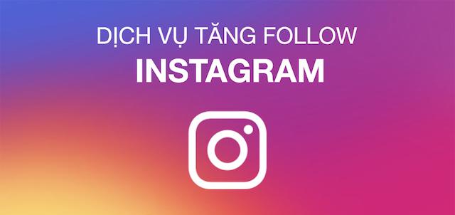 Dịch vụ tăng follow instagram chuyên nghiệp tại Tăng Like 88