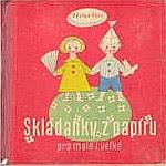 Photo: Skládanky z papíru pro malé i velké Penc Václav Vladimír Žikeš v Praze I, Praha 1948 185 x 185 mm