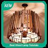 Best Wood Lamp Tutorials APK