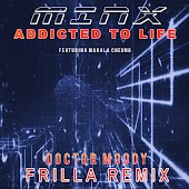 Addicted to Life (Doctor Moody Frilla Remix)