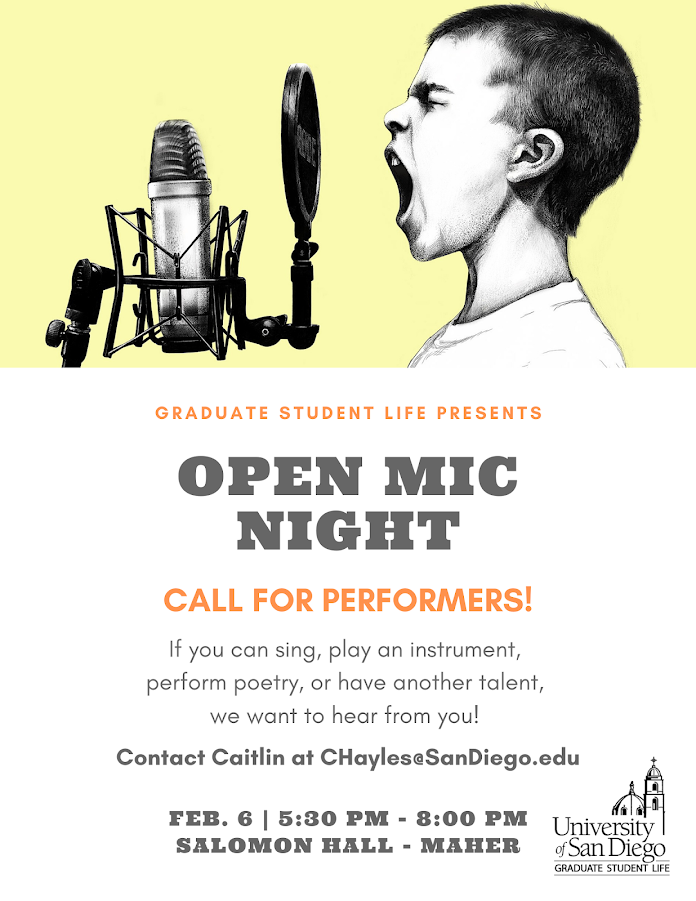 Open Mic Night: Call for Performers. Contact CHayles@Sandiego.edu if you would like to perform on Feb 6 from 5:30-8:00pm.