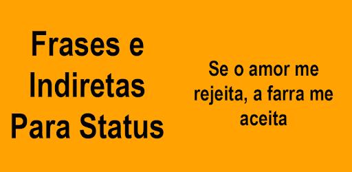 Frases E Indiretas Para Status Apps En Google Play