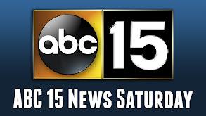ABC 15 News Saturday thumbnail