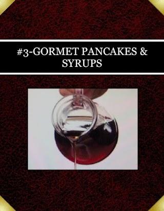 #3-GORMET PANCAKES & SYRUPS