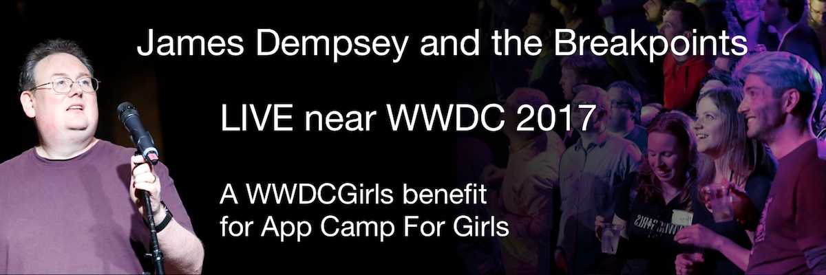 James Dempsey and the Breakpoints, LIVE near WWDC 2017, A WWDCGirls benefit for App Camp For Girls