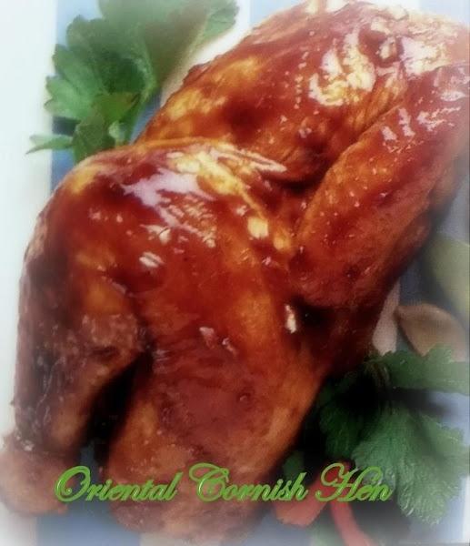 ~ Oriental Cornish Hens ~ Recipe