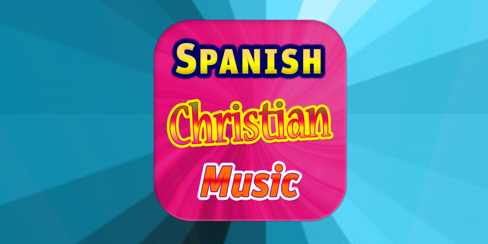 Spanish Christian Music - Android Apps on Google Play
