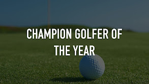 Champion Golfer of the Year thumbnail
