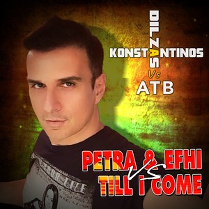 Cover Art for song Konstantinos Dilzas Vs ATB | Petra & Efhi Till I Come | Mykonos Remix