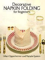 Photo: Decorative Napkin Folding Oppenheimer, Lillian Dover Pubns 1980 paperback 48 pp 10.94 x 8.25 ins ISBN 0486237974