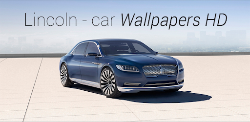Lincoln Car Wallpapers Hd Apps On Google Play
