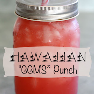 "Hawaiian ""GGMS"" Fruit Punch."