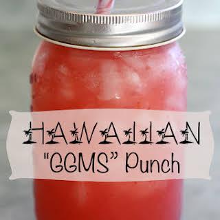 """Hawaiian """"GGMS"""" Fruit Punch."""