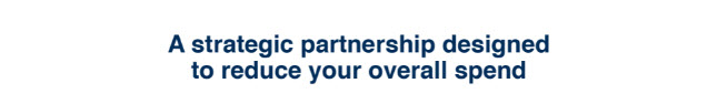 A strategic partnership designed to reduce your overall spend