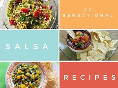 23 Sensational Salsa Recipes
