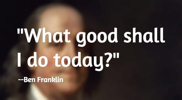 What good shall I do today?