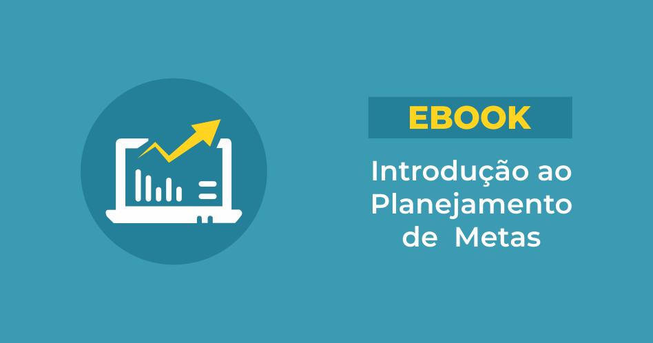 Ebook Gratuito Introdução ao Planejamento de Metas